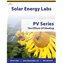 Solar Labs - PV Series - The Effects Of Shading On PV Panels (Solar PV Labs Book 1)