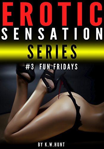 Erotic Sensation Series 3 Fun Fridays Threesome Erotic Mff Mmf