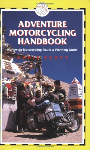 Adventure Motorcycling Handbook, 5th: Worldwide Motorcycling Route & Planning Guide -