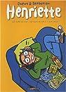 Henriette : Une envie de trop - Un temps de chien - Trop potes (Intégrale tomes 1 à 3) par Dupuy