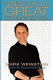 Habitually Great Communication, Mark Weinstein, 1453863419
