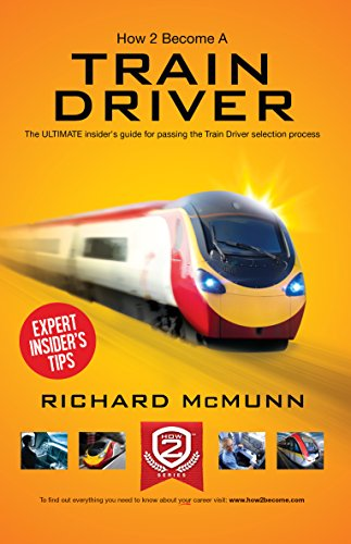 How To Become A Train Driver: The Insider's Guide (How2become)
