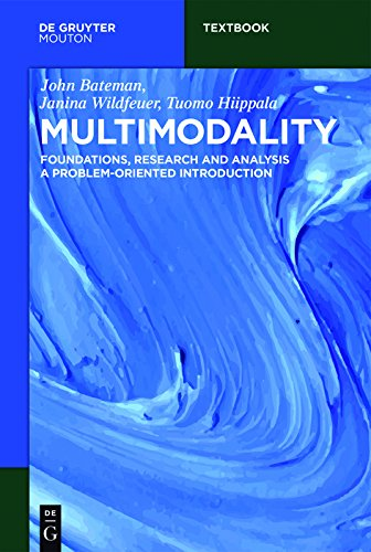 - Multimodality: Foundations, Research and Analysis - A Problem-Oriented Introduction (Mouton Textbook)
