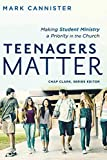 Teenagers Matter: Making Student Ministry a