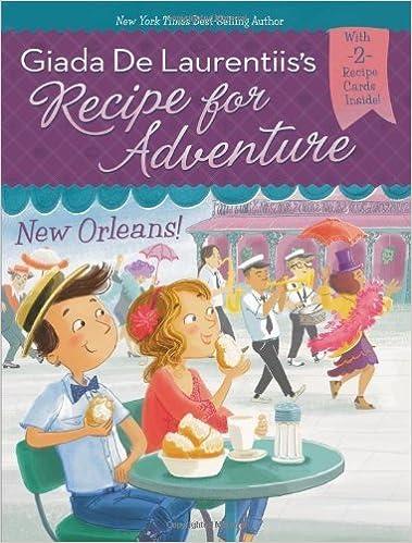 Book New Orleans! #4 (Recipe for Adventure) by De Laurentiis, Giada (2014)
