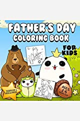 Father's Day Coloring Book For Kids Ages 2-5: A Collection of Fun and Easy Bear, Daddy, Papa and Other Cute Animal Dads Daughter & Son Coloring Pages for Kids, Toddlers and Preschool Paperback