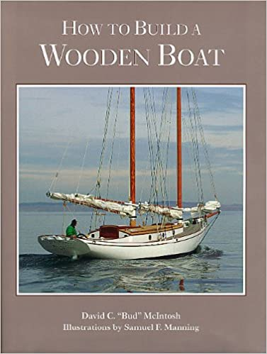 How To Build A Wooden Boat David C Mcintosh Samuel F Manning