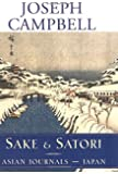 Sake and Satori: Asian Journals -- Japan (The Collected Works of Joseph Campbell)