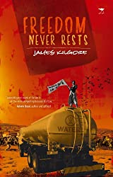 Freedom Never Rests: A Novel of Democracy in South Africa