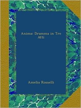 Book Anima: Dramma in Tre Atti