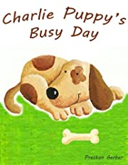 Charlie Puppy's Busy Day - A Cute Puppy Adventure Book!
