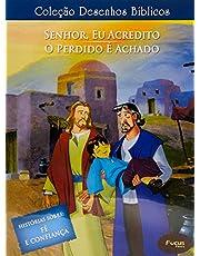Desenhos Biblicos - Vol.10 - Senhor Eu Acredito/O Perdido É Achado