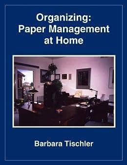 Organizing: Paper Management at Home by [Tischler, Barbara]