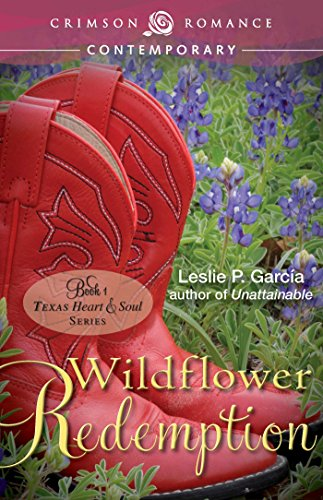 Wildflower Redemption: Book 2: Texas - Heart and Soul Series (Texas-Heart and Soul Series 1)