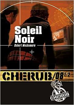 Cherub, Tome 8 : Soleil noir : Partie 1