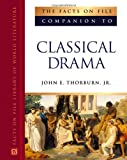 img - for The Facts on File Companion to Classical Drama (Companion to Literature) book / textbook / text book