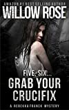 Five, Six ... Grab your Crucifix (Rebekka Franck, Book 3)