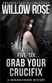 Five, Six ... Grab Your Crucifix by Willow Rose ebook deal