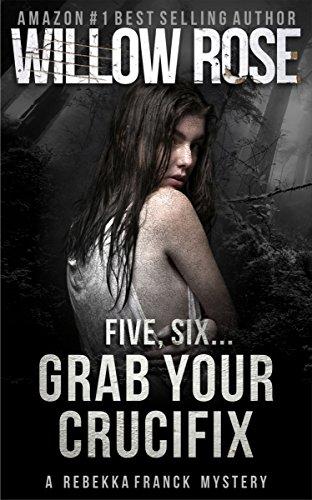 Life Crucifix (Five, Six ... Grab your Crucifix (Rebekka Franck, Book 3))
