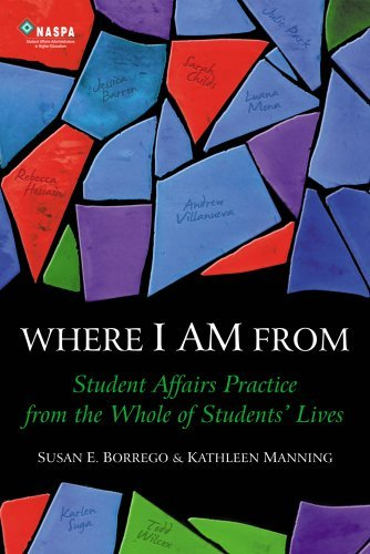 Where I Am From : Student Affairs Practice from the Whole of Students' Lives