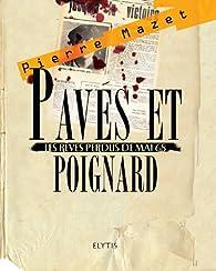 Pavés et poignard : Les rêves perdus de mai 68 par Pierre Mazet