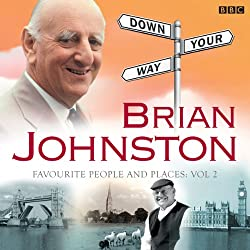 Brian Johnston's Down Your Way: Favourite People & Places Vol. 2