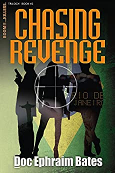 Chasing Revenge (Boom!!...Killers. Trilogy Book 2) by [Bates, Doc Ephraim]