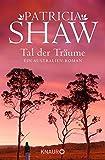 Tal der Träume: Ein Australien-Roman (Die Hamilton-Saga)