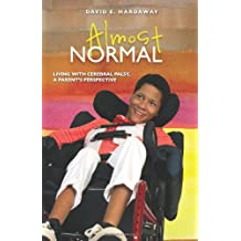 Almost Normal: Living With Cerebral Palsy, A Parent's Perspective