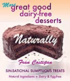 More Great Good Dairy-Free Desserts Naturally, Fran Costigan, 1570671834