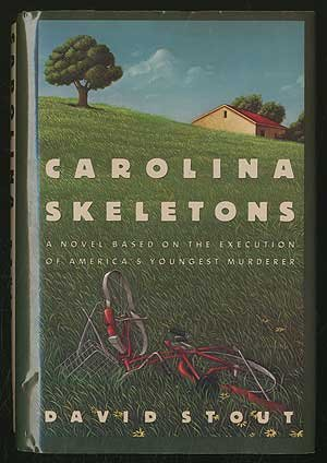 Carolina Skeletons: A Novel Based on the Execution of America's Youngest Murderer ()