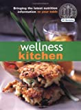 img - for The Wellness Kitchen: Bringing the Latest Nutrition Information to Your Table by J. Swartzberg (2003-10-02) book / textbook / text book