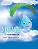 Splash: I Love Being a Raindrop!