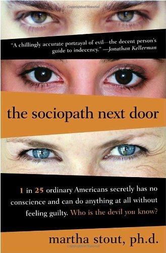 By Martha Stout - The Sociopath Next Door (1/16/05)