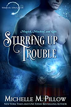 Stirring Up Trouble (Warlocks MacGregor Book 3) by [Pillow, Michelle M.]
