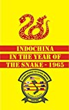 img - for Indochina in the Year of the Snake - 1965 book / textbook / text book