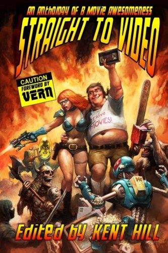 Straight to Video: An Anthology of B Movie Awesomness