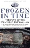Frozen in Time: The Fate of the Franklin Expedition (English Edition)