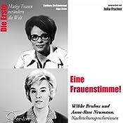 Eine Frauenstimme!: Wibke Bruhns und Anne-Rose Neumann (Mutige Freuen verändern die Welt) | Barbara Sichtermann, Ingo Rose