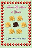 From My Heart to Yours, Lynn Brown Erwin, 1420851314
