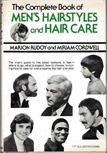 The Complete Book of Men\'s Hairstyles and Hair Care: Marion Rudoy ...