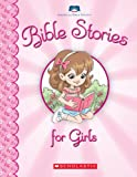 Bible Stories for Girls, Scholastic, 0545288827