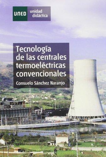 Descargar Libro Tecnología De Las Centrales Termoeléctricas Convenciónales Consuelo SÁnchez Naranjo