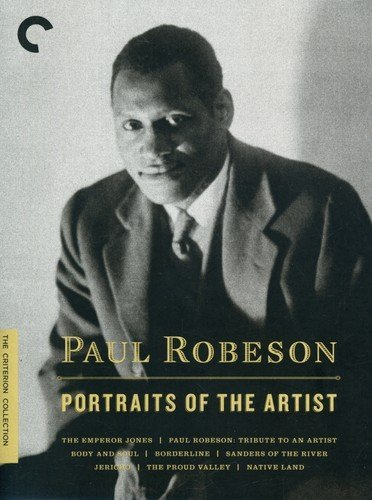 - Paul Robeson: Portraits of the Artist (Body and Soul / Borderline / The Emperor Jones / Paul Robeson: Tribute to an Artist / Sanders of the River / Jericho / The Proud Valley / Native Land) (The Criterion Collection)