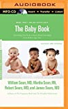 The Baby Book: Everything You Need to Know About Your Baby From Birth...