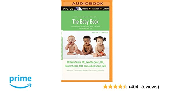 9a417445e00 The Baby Book  Everything You Need to Know About Your Baby From Birth to  Age Two  William Sears MD