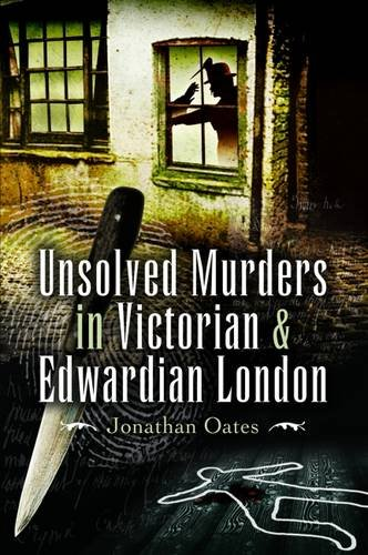 (Unsolved Murders in Victorian and Edwardian London)