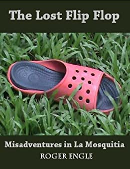 The Lost Flip Flop (Misadventures In La Mosquitia Book 1) by [Engle, Roger]