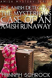 The Mysterious Case Of An Amish Runaway by Hannah Schrock
