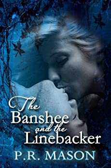 The Banshee and the Linebacker (A Paranormal Romance) by [Mason, P.R. ]